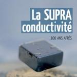 La supraconductivité, 100 ans après. Steven Blundell. (Editions Belin 2011)